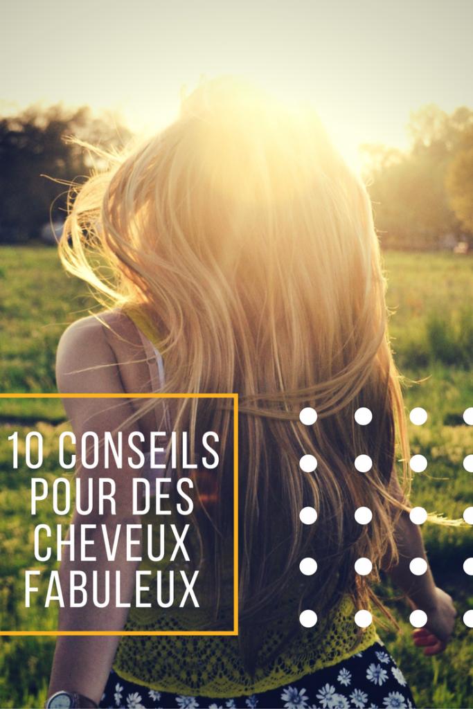 10 conseils pour des cheveux fabuleux